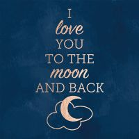 I Love You To The Moon And Back - DeinDesign