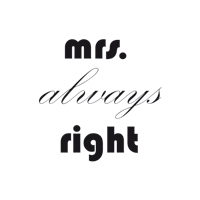 mrs. always right - DeinDesign