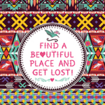 Find A Beautiful Place And Get Lost - Statement Collection